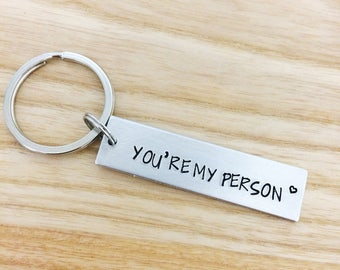 You're my person, Hand stamped Keychain, Anniversary gift, husband gift, wife gift, boyfriend gift, girlfriend gift, best friends gift