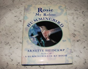 Vintage Hard Cover Book Rosie My Rufous Hummingbird
