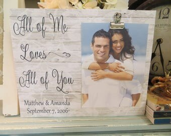 """Wood Picture Frame, """"All of me... Loves all of You"""", Wedding Photo Frame, Anniversary Gift, New Baby Picture Frame"""