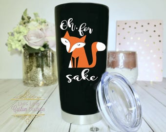 For fox sake funny fox tumbler Black 20 oz Vacuum Insulated Stainless Steel Travel Tumbler Coffee to go cup coffee cup mug