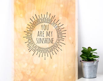 You Are My Sunshine Plywood Print; Anniversary Gift; Wooden Sign; Wood Print; Wall Art; Home Decor; Valentine Gift; PWS004