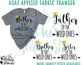 IRON ON v50-L Father Mother Brother Sister of the Wild Ones Heat Applied T-Shirt Transfer *Color Choice in Notes or BLACK Vinyl