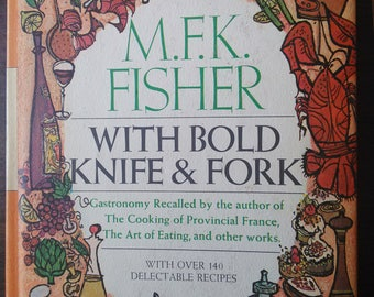 With Bold Knife & Fork by M.F.K. Fisher