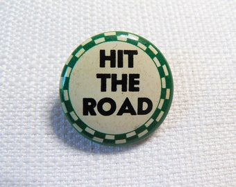 """Vintage 1950s """"Hit the Road"""" Carnival All Metal Pin / Button / Badge"""