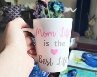 Mom life is the best life/ mom life coffee mug/mom life mug/mom life is the best life mug/mom life coffee/mom life cup/mothers day mug/mommy
