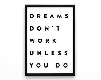 Typography qutoe, Housewarming art, Scandinavian print, Dreams don't work unless you do, quote art, Minimalist print, Words decor, wall art