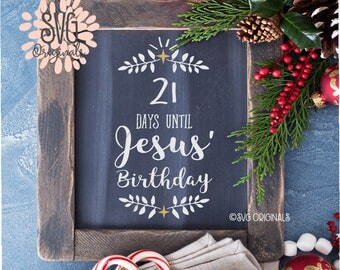 Christmas Calendar SVG file. Cricut Explore & more! Happy Birthday Jesus Birthday Days til Calendar Chalk Design SVG