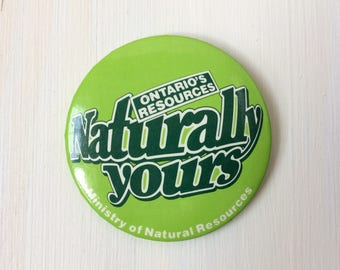 Vintage Button, Naturally Yours, Ministry of Natural Resources Pin, Advertising 1980s Pinback, Canada, Ontario Resources, Retro Pin