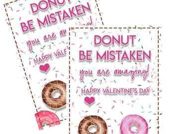 VALENTINE'S Day PRINTABLE, Donut Be Mistaken, You are amazing! Donuts, Colorful, Happy Valentine's Day, Printable PDF