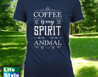 Coffee Is My Spirit Animal - coffee addict, Funny T Shirts, mens t-shirt, womens t-shirt, coffee lover gift, birthday gift for her - CT-1307