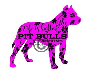 Pit Bull Svg, Pitbull Svg, Pitbull Terrier Svg, Life Is Better With Pitbulls Svg