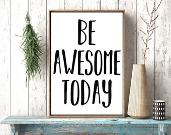 Inspirational Quote Art Print Be Awesome Today Wall Black and White Poster Minimalism Typography, Inspirational Art Print Motivational