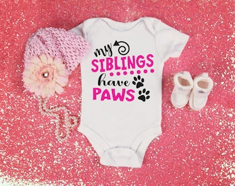 My Siblings Have Paws Baby Shower Birthday Gift Idea Girl Boy Toddler Clothes Romper Shirt Tee Coming Home Pet Lover Dog Paw Prints