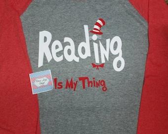 Reading is my thing Shirt. Dr Seuss Teacher Shirt. Teacher Raglan. I teach Raglan. Dr Seuss shirt. Baseball Shirt. Raglan