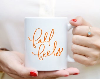 Fall Feels Mug Quote Mug Hand Lettered Mug Quote Coffee Mug Tea Mug Gift Kitchen Decor Fall Decor Orange Fall Mug