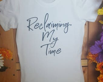 White Reclaiming my Time fitted women tee