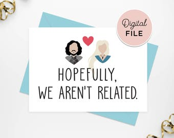 Printable Game of Thrones Card, Printable Jon Snow Daenerys Targaryen Funny Love Card, INSTANT DOWNLOAD Funny Khalessi Game of Thrones Card