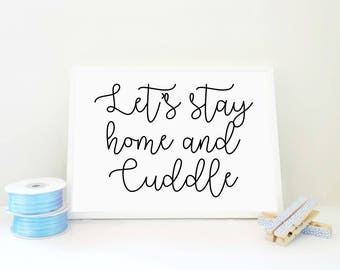 Nursery Printable Print, Lets Stay Home & Cuddle, Printable Poster, Digital Art Print, Nursery Wall Art, Baby Room Decor, Baby Shower Gift