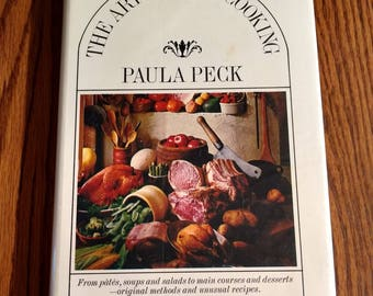 The Art Of Good Cooking by Paula Peck Vintage Cookbook 1966 Antique Recipes Homemaking Culinary Chef