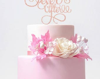 Happily Ever After Cake Topper Wedding Cake Topper Rose Gold Bachelorette Party Cake Topper Bridal Shower Wedding Centerpiece Topper