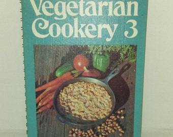 Vegetarian cookery 3 vintage cook book