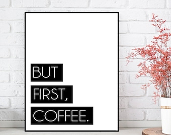 Coffee lover, But first coffee print, Kitchen poster, Coffee poster, kitchen decor, Feel good art, Coffee quote poster, Coffee lovers gift