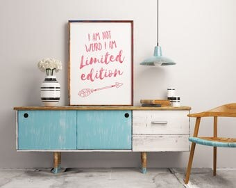 Motivational quote, I am not weird I am limited edition Home decor, Inspirational quotes, wall decor, typography poster, wall art sign