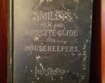 Smiley's New And Complete Guide For Housekeepers, Illustrated 1894