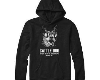 Australian Cattle dog of the coolest people on the planet   Unisex Hoodie   Blue Heeler lovers gift idea  Perfect Gift For Dog Owners