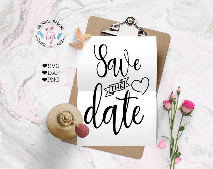 wedding svg, Save the Date svg, engagement svg, anniversary svg, wedding cutting file, marriage svg, love svg, svg files, cutting files