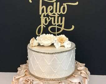 ANY NUMBER Gold Glitter hello forty Cake Topper, 40th Birthday Cake Topper, Any Number