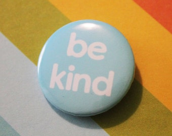 Be Kind Badge 25mm Pinback Button Blue