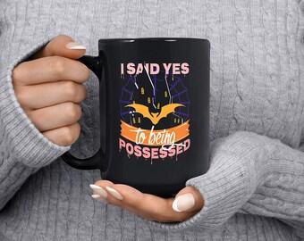 Large Coffee Mugs Funny, Engagement Mug, Halloween, I Said Yes To Being Possessed, Black 15 Oz