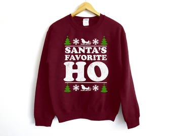 Santa's Favorite Ho Sweater | Christmas Sweatshirt | Christmas Gift | Santa Sweater | Funny Christmas Sweater | Funny Santa Sweater | Santa