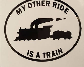 My other ride is a Train Vinyl Decal