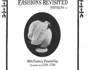 Fashions Revisited Patterns 18th Century Pleated Cap Pattern, Georgian Era, Historically Accurate