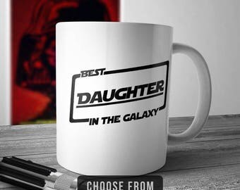 Best Daughter In The Galaxy, Daughter Mug, Daughter Coffee Cup, Gift for Daughter, Funny Mug Gift
