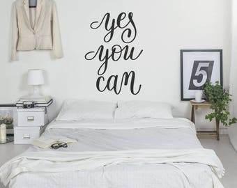 Wall Decal/Motivational Wall Sticker Quote - Yes You Can - Wall Art Quote, Home Decor, Mural, Wallpaper