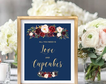 All You Need Is Love And Cupcakes, Cupcakes Table Sign, Dessert Bar Sign, Printable Wedding Sign, Navy Blue, Burgundy Marsala #A003