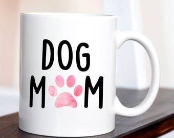 Dog Mom Mug, Dog Mom, Dog Mom Gift, Dog Mug, Paw Print  Mug, Dog Mom Mug, Pet Mug, Dog Person Gift, Custom Gift, Pet Lover Gift