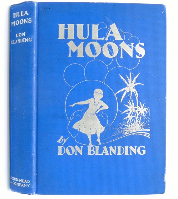 Hula Moons 1930 by Don Blanding - 1st Edition Hardcover HC - Dodd - Hawaii Travel Memoir Reflections Tourism