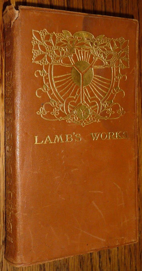The Works of Charles Lamb Ca. 1900 Simpkin, Marshall, Hamilton, Kent & Co., Ltd Hardcover HC London Antique