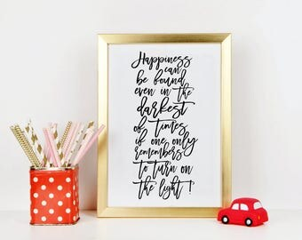 Happiness Can Be Found Even In The Darkest Of Times If One Only Remembers To Turn On The Light,Children Quote,Kids Gift,Nursery Quote,Quotes