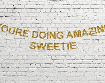 You're Doing Amazing Sweetie Banner // Glitter Party Decor // Kris Jenner