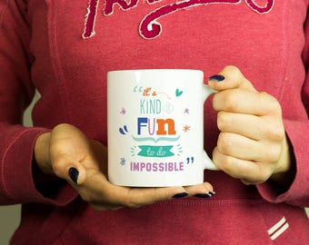 It's kind of fun to do impossible Mug, Coffee Mug Funny Inspirational Love Quote Coffee Cup D085