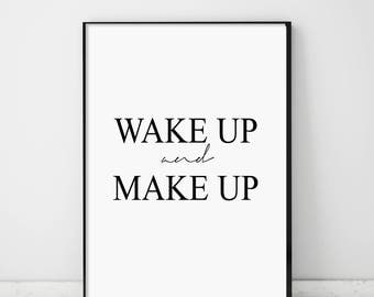 Wake Up And Make Up, Make Up, Make Up Quote, Fashion Quote Print, Fashion Poster, Fashion Printable, Fashion Typography, Black and White