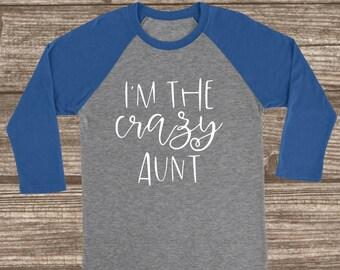 Crazy Aunt 3/4 Sleeve T-Shirt - Aunt T-shirts - I'm the Crazy Aunt T-shirt - Blue Raglans - Cute Aunt Shirts - Auntie T-shirt