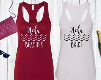 Hola beaches. Hola bride Tank Tops. Bachelorette Party Shirts.Bride Tank. Bridesmaid Shirts.