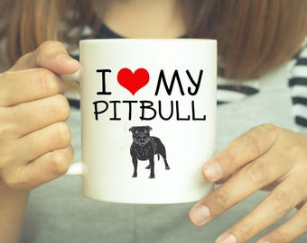 Pitbull Mug, Pitbull Gift, Pitbull Coffee Mug, Pitbull Owner, Puppy, Pitbull Mom, Pitbull Dad, Owner, Dog Coffee Mug, I Love Pitbulls, Mugs