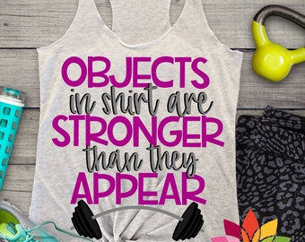 Workout Svg, Objects in Shirt, Stronger Than they Appear, SVG, Fitness Svg, Motivation Svg, Weight Lifting Svg, Cut File, Cricut, Silhouette